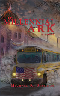 The Millennial Ark - A Novel by Michael R. Seymour